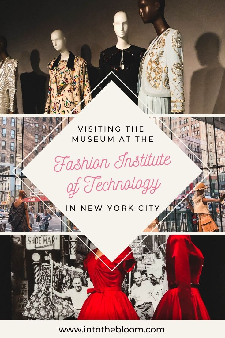A recap of my experience visiting the Museum at the Fashion Institute of Technology in New York City
